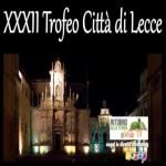 XXXII Trofeo Città di Lecce